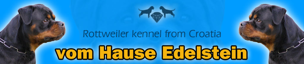 "Welcome to ""vom Hause Edelstein"" Rottweiler kennel from Croatia, F.C.I. 15/05"
